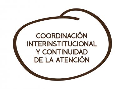 COORDINACIÓN INTERINSTITUCIONAL Y CONTINUIDAD DE LA ATENCIÓN