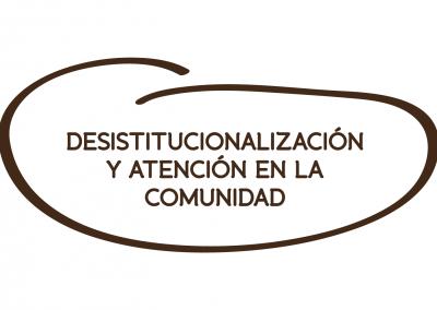 DESINSTITUCIONALIZACIÓN Y LA ATENCIÓN EN LA COMUNIDAD